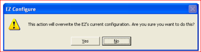 this action will overwrite the EZ's current configuration